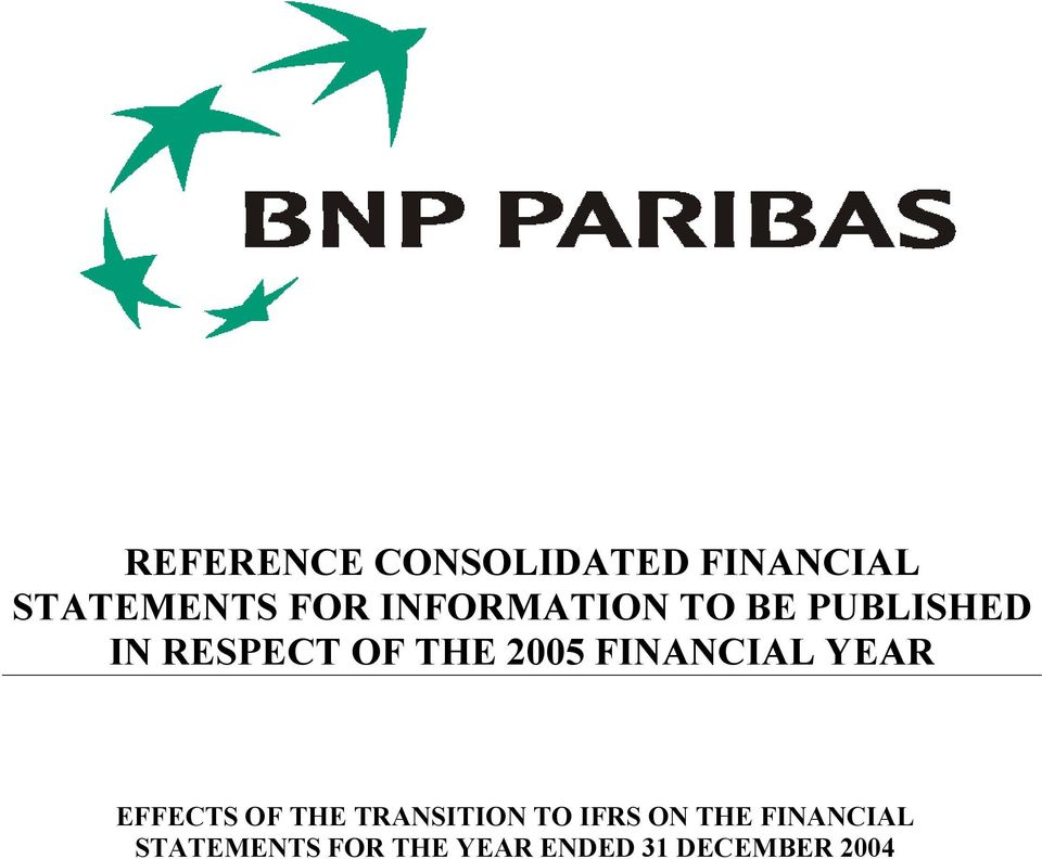 FINANCIAL YEAR EFFECTS OF THE TRANSITION TO IFRS ON