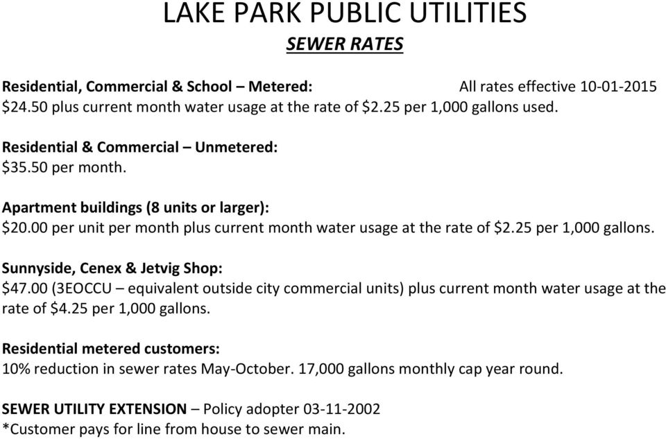 00 per unit per month plus current month water usage at the rate of $2.25 per 1,000 gallons. $47.