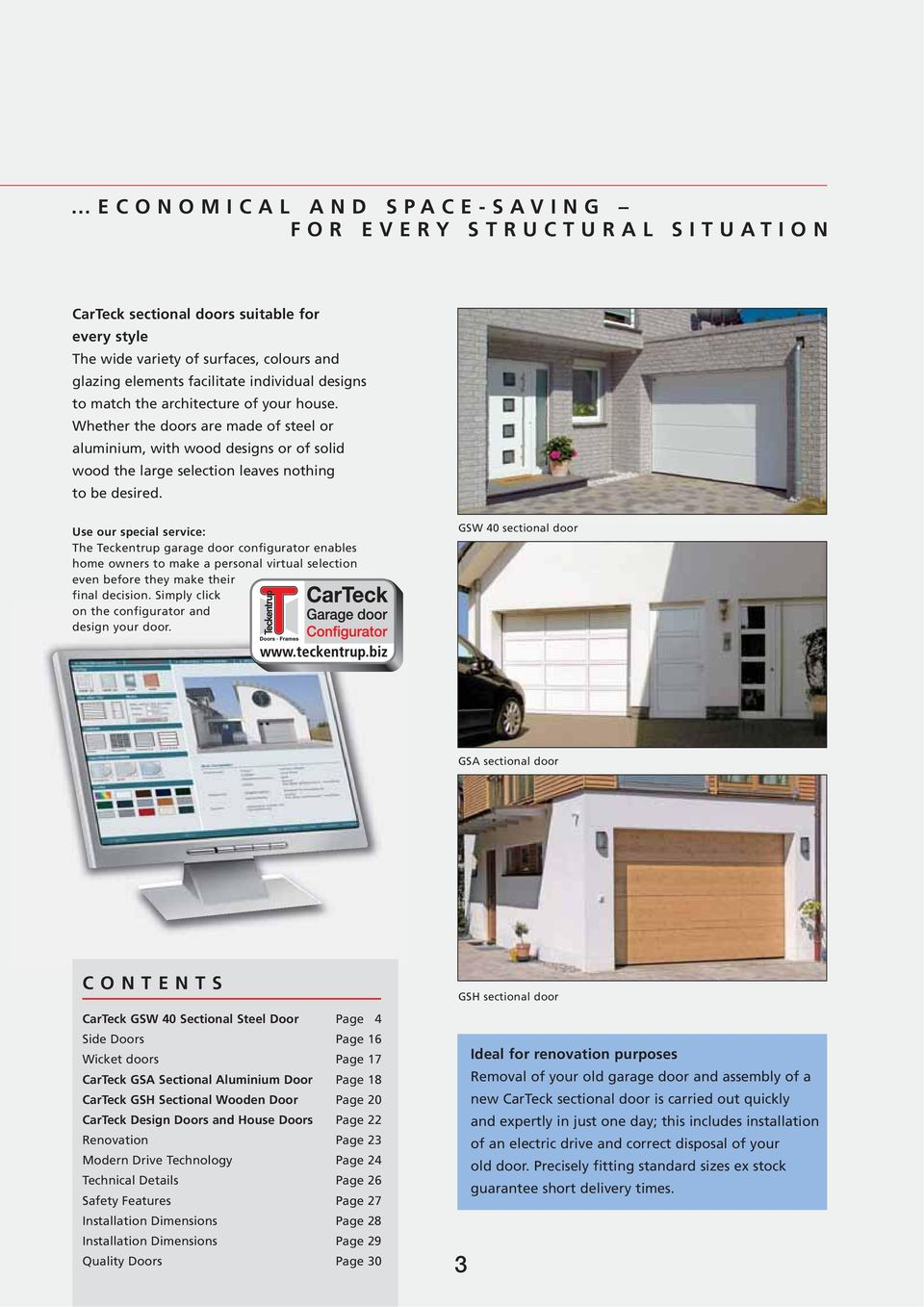 Use our special service: The Teckentrup garage door configurator enables home owners to make a personal virtual selection even before they make their final decision.