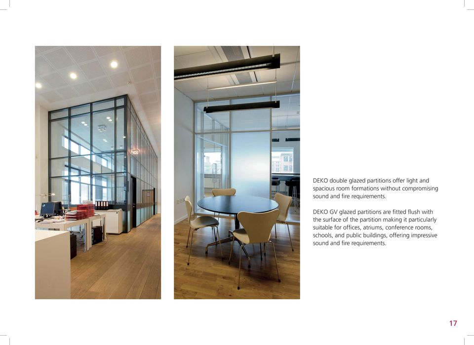 DEKO GV glazed partitions are fitted flush with the surface of the partition making it