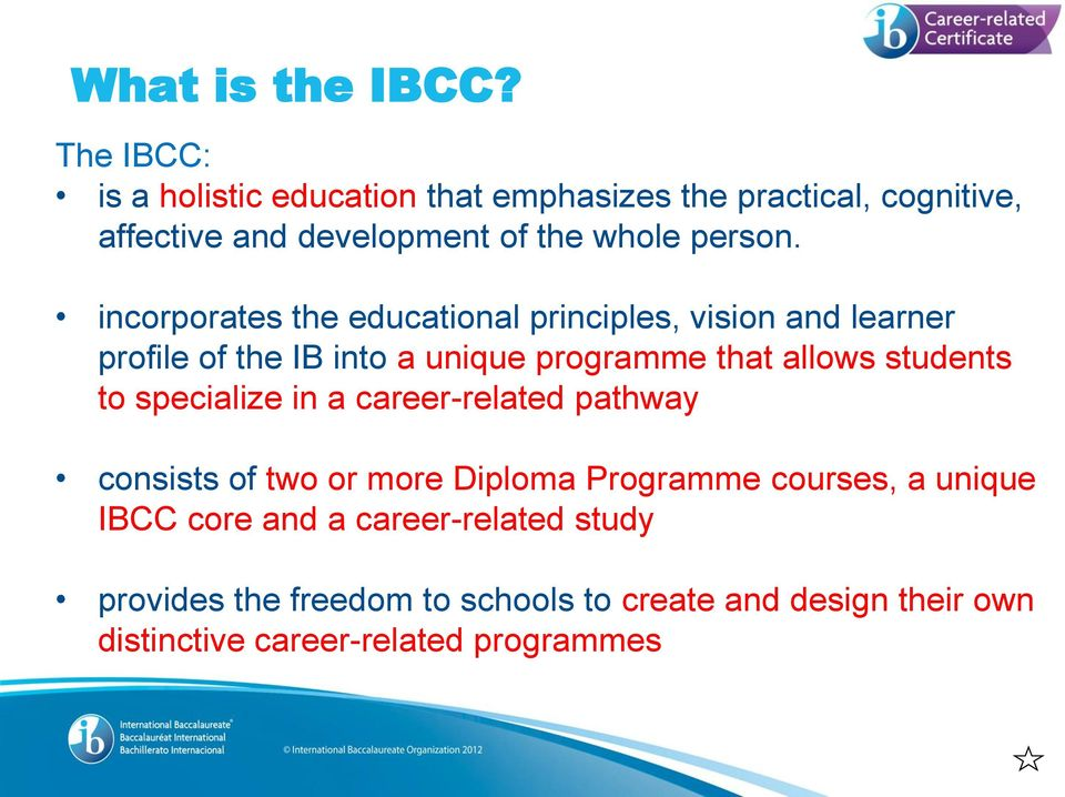 incorporates the educational principles, vision and learner profile of the IB into a unique programme that allows students to