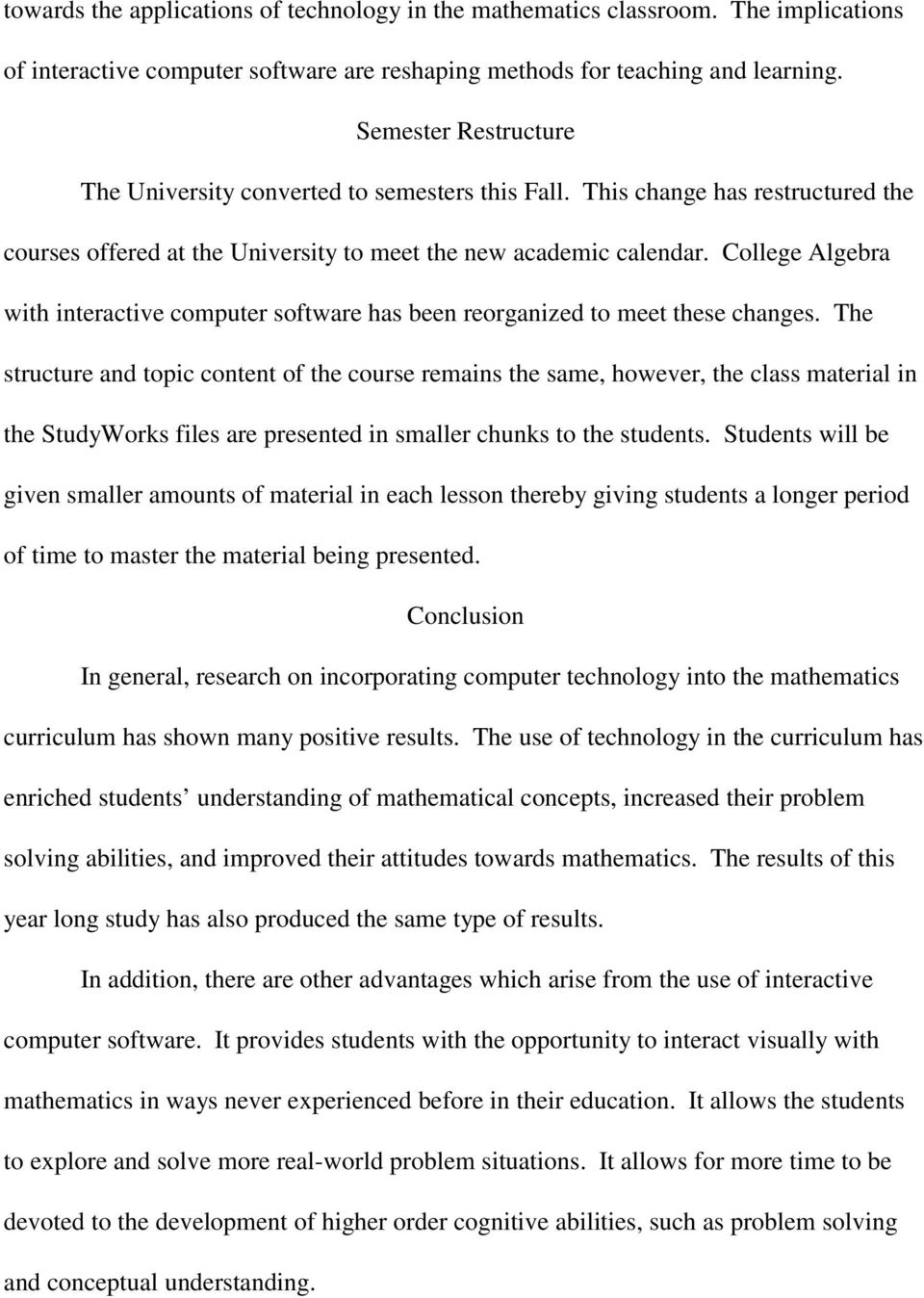 College Algebra with interactive computer software has been reorganized to meet these changes.