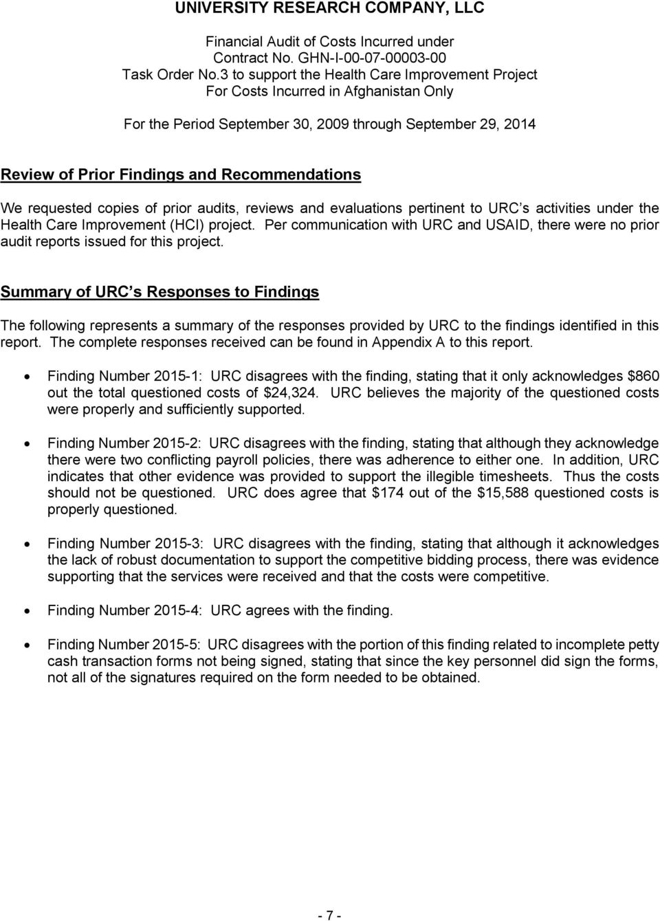 Summary of URC s Responses to Findings The following represents a summary of the responses provided by URC to the findings identified in this report.