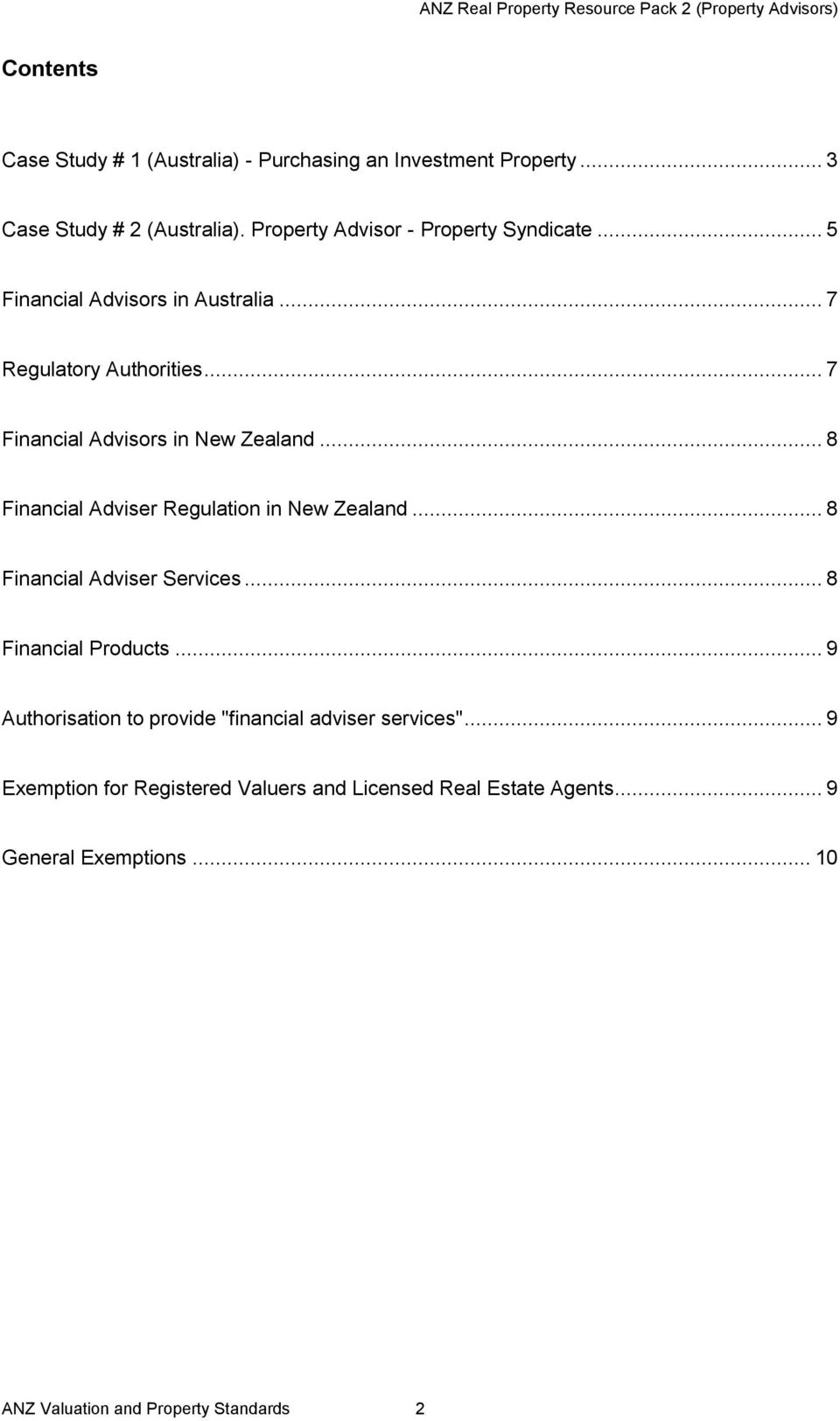 .. 7 Financial Advisors in New Zealand... 8 Financial Adviser Regulation in New Zealand... 8 Financial Adviser Services.
