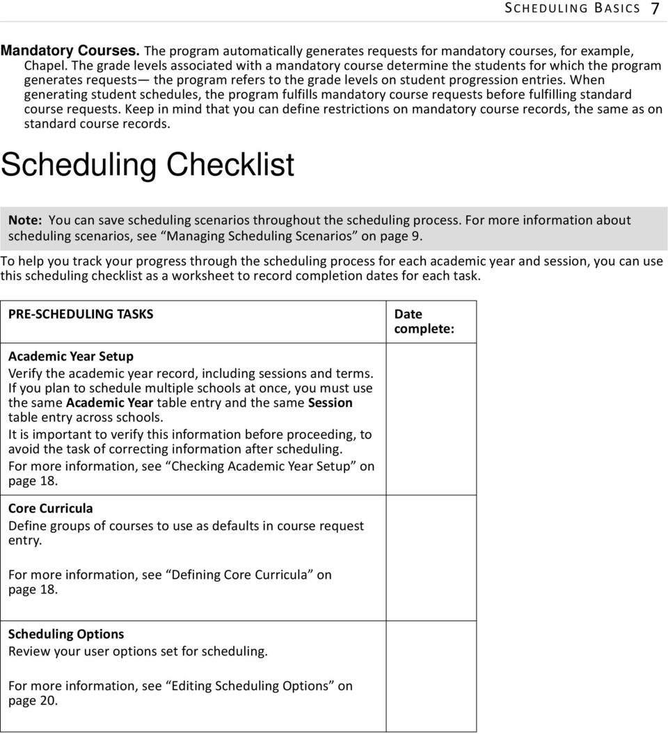 When generating student schedules, the program fulfills mandatory course requests before fulfilling standard course requests.