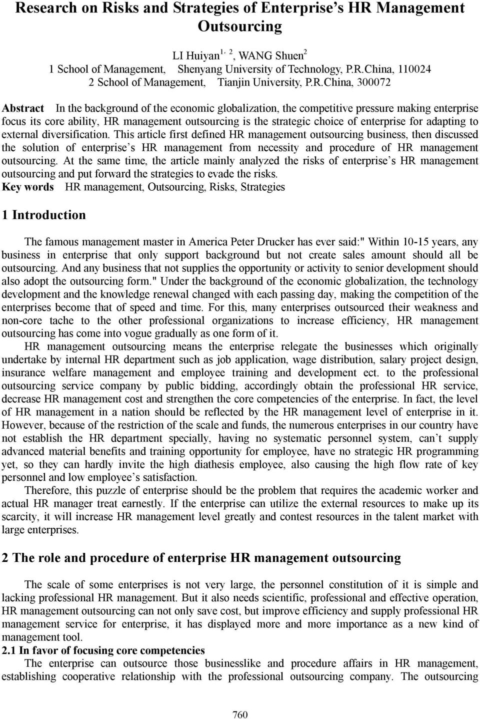 adapting to external diversification. This article first defined HR management, then discussed the solution of enterprise s HR management from necessity and procedure of HR management.