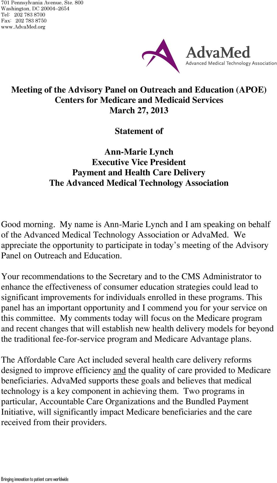 Care Delivery The Advanced Medical Technology Association Good morning. My name is Ann-Marie Lynch and I am speaking on behalf of the Advanced Medical Technology Association or AdvaMed.