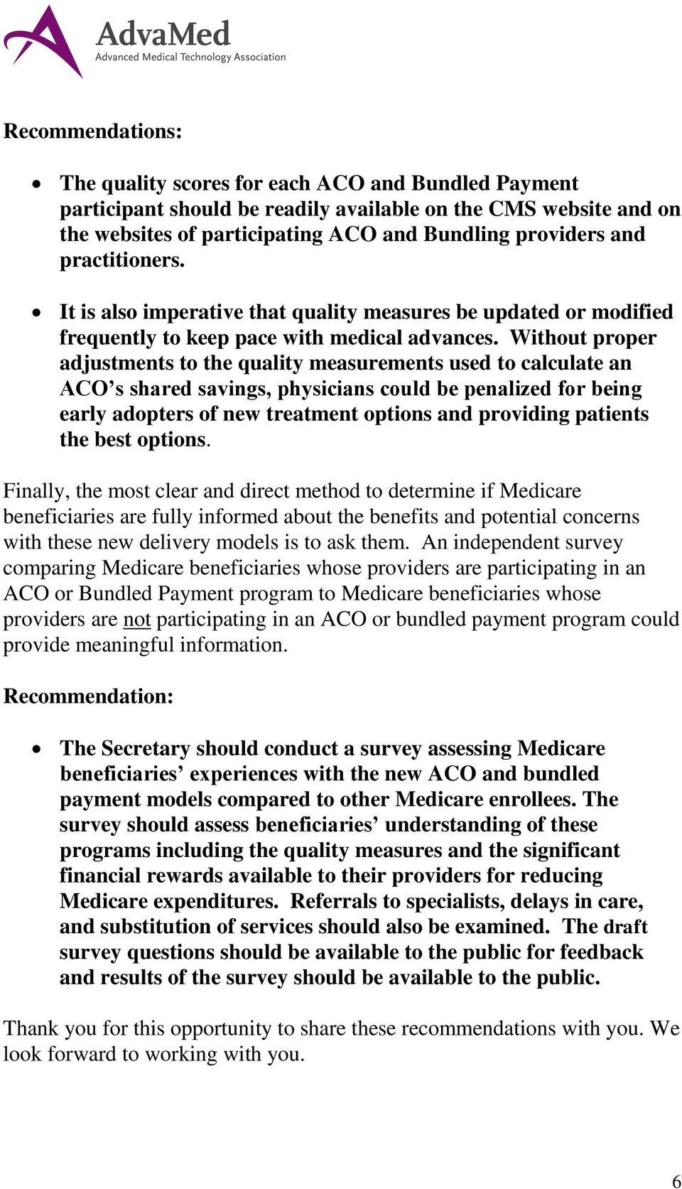 Without proper adjustments to the quality measurements used to calculate an ACO s shared savings, physicians could be penalized for being early adopters of new treatment options and providing