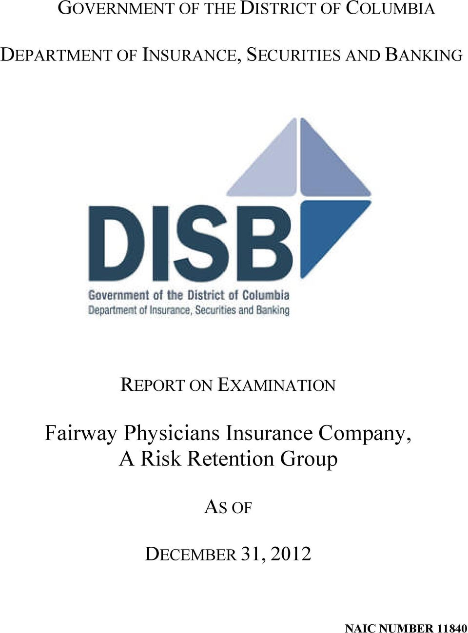EXAMINATION Fairway Physicians Insurance Company, A