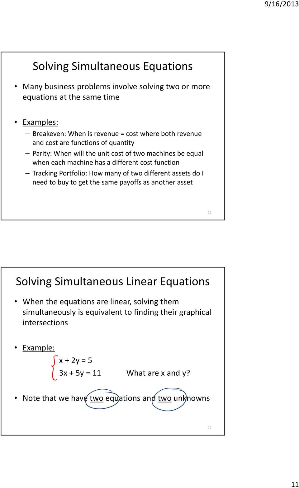 How many of two different assets do I need to buy to get the same payoffs as another asset 21 Solving Simultaneous Linear Equations When the equations are linear, solving