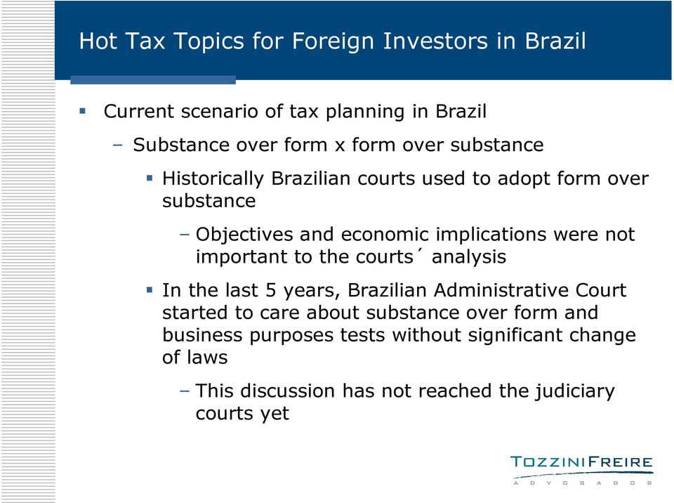 analysis In the last 5 years, Brazilian Administrative Court started to care about substance over form and