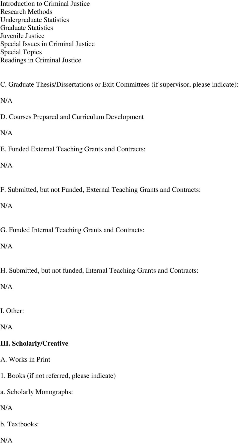 Funded External Teaching Grants and Contracts: F. Submitted, but not Funded, External Teaching Grants and Contracts: G. Funded Internal Teaching Grants and Contracts: H.
