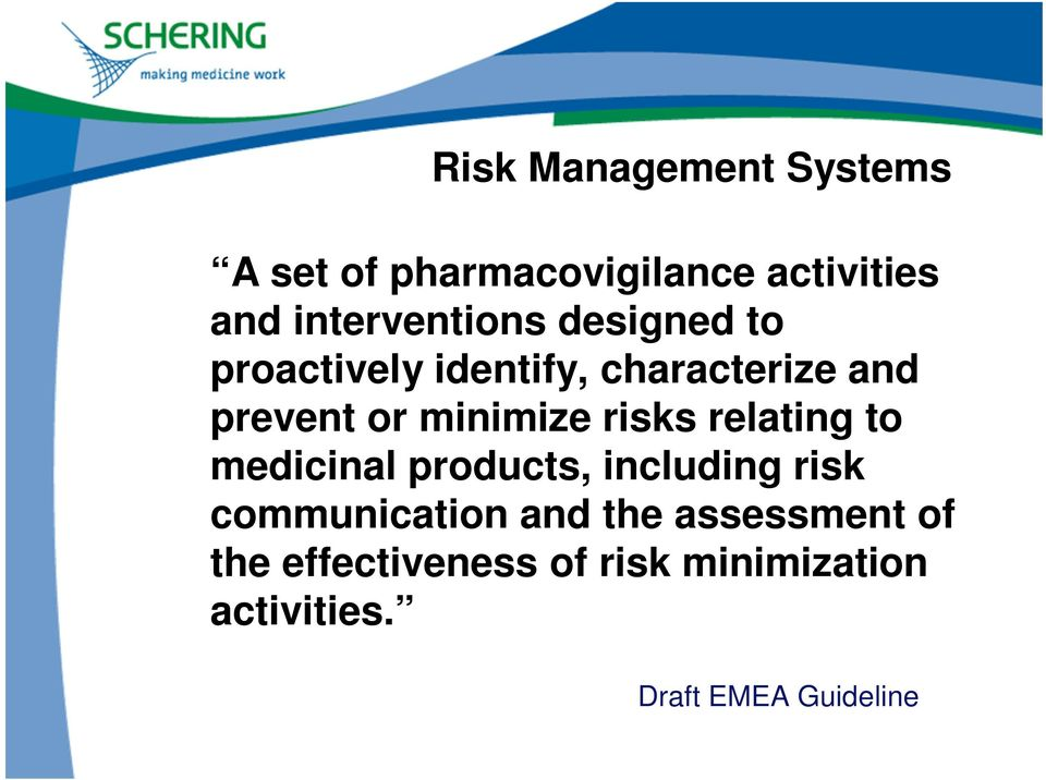 minimize risks relating to medicinal products, including risk communication