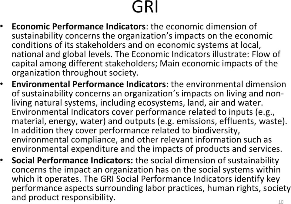 Environmental Performance Indicators: the environmental dimension of sustainability concerns an organization s impacts on living and nonliving natural systems, including ecosystems, land, air and