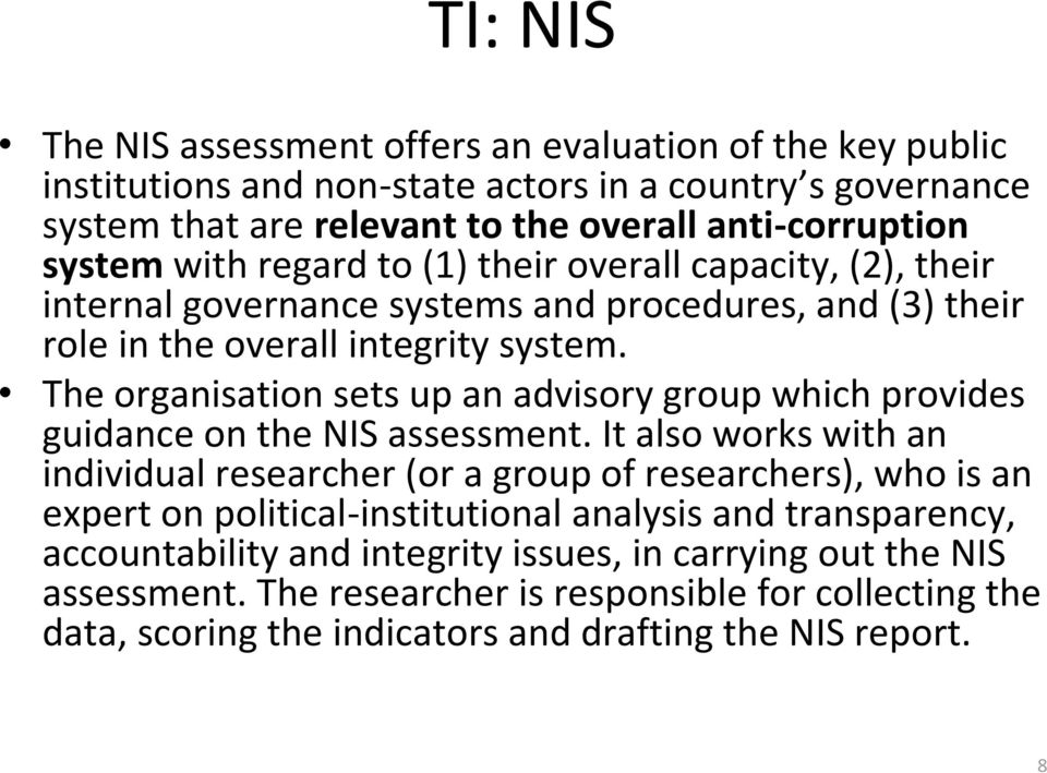 The organisation sets up an advisory group which provides guidance on the NIS assessment.