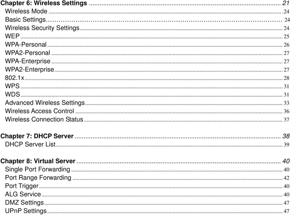 .. 33 Wireless Access Control... 36 Wireless Connection Status... 37 Chapter 7: DHCP Server... 38 DHCP Server List.