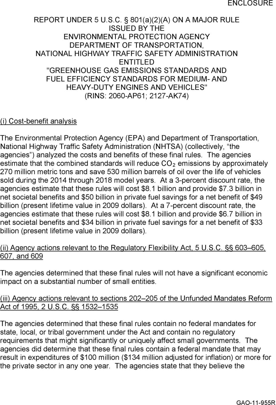 "AND FUEL EFFICIENCY STANDARDS FOR MEDIUM- AND HEAVY-DUTY ENGINES AND VEHICLES"" (RINS: 2060-AP61; 2127-AK74) ENCLOSURE (i) Cost-benefit analysis The Environmental Protection Agency (EPA) and"