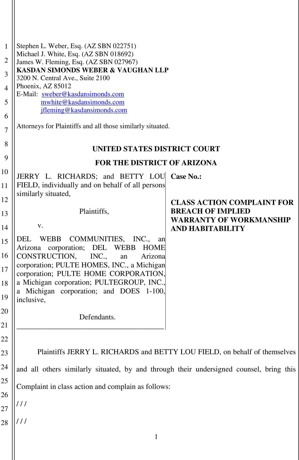 UNITED STATES DISTRICT COURT FOR THE DISTRICT OF ARIZONA JERRY L. RICHARDS; and BETTY LOU FIELD, individually and on behalf of all persons similarly situated, v. Plaintiffs, DEL WEBB COMMUNITIES, INC.