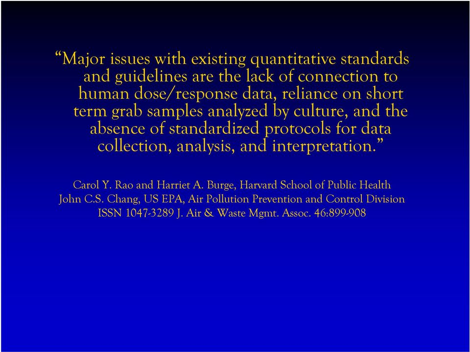 collection, analysis, and interpretation. Carol Y. Rao and Harriet A. Burge, Harvard School of Public Health John C.