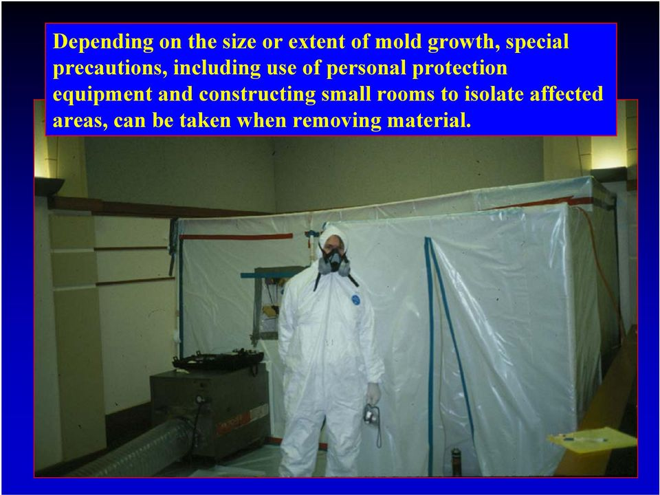 protection equipment and constructing small rooms
