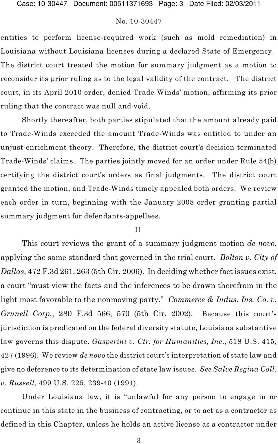 The district court, in its April 2010 order, denied Trade-Winds motion, affirming its prior ruling that the contract was null and void.