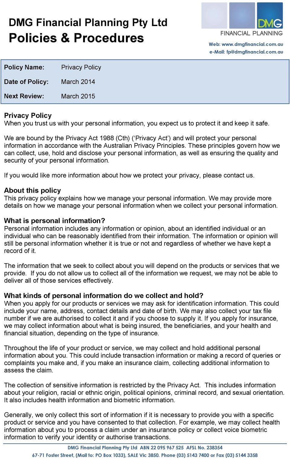 au Policy Name: Privacy Policy Date of Policy: March 2014 Next Review: March 2015 Privacy Policy When you trust us with your personal information, you expect us to protect it and keep it safe.