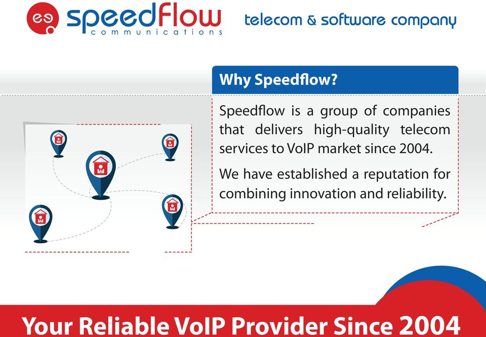 high-quality telecom services to VoIP market
