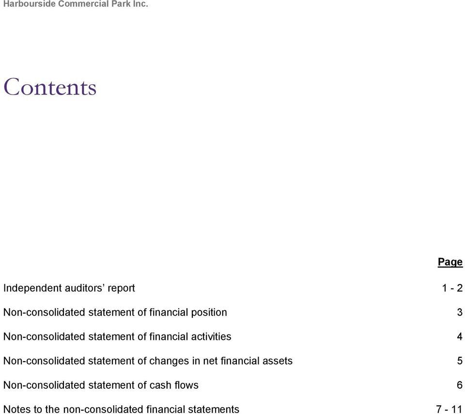 Non-consolidated statement of changes in net financial assets 5