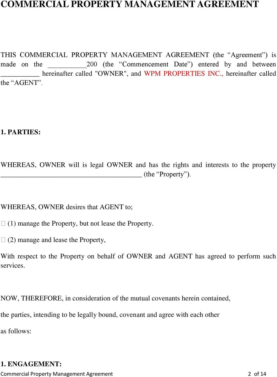 WHEREAS, OWNER desires that AGENT to; (1) manage the Property, but not lease the Property.