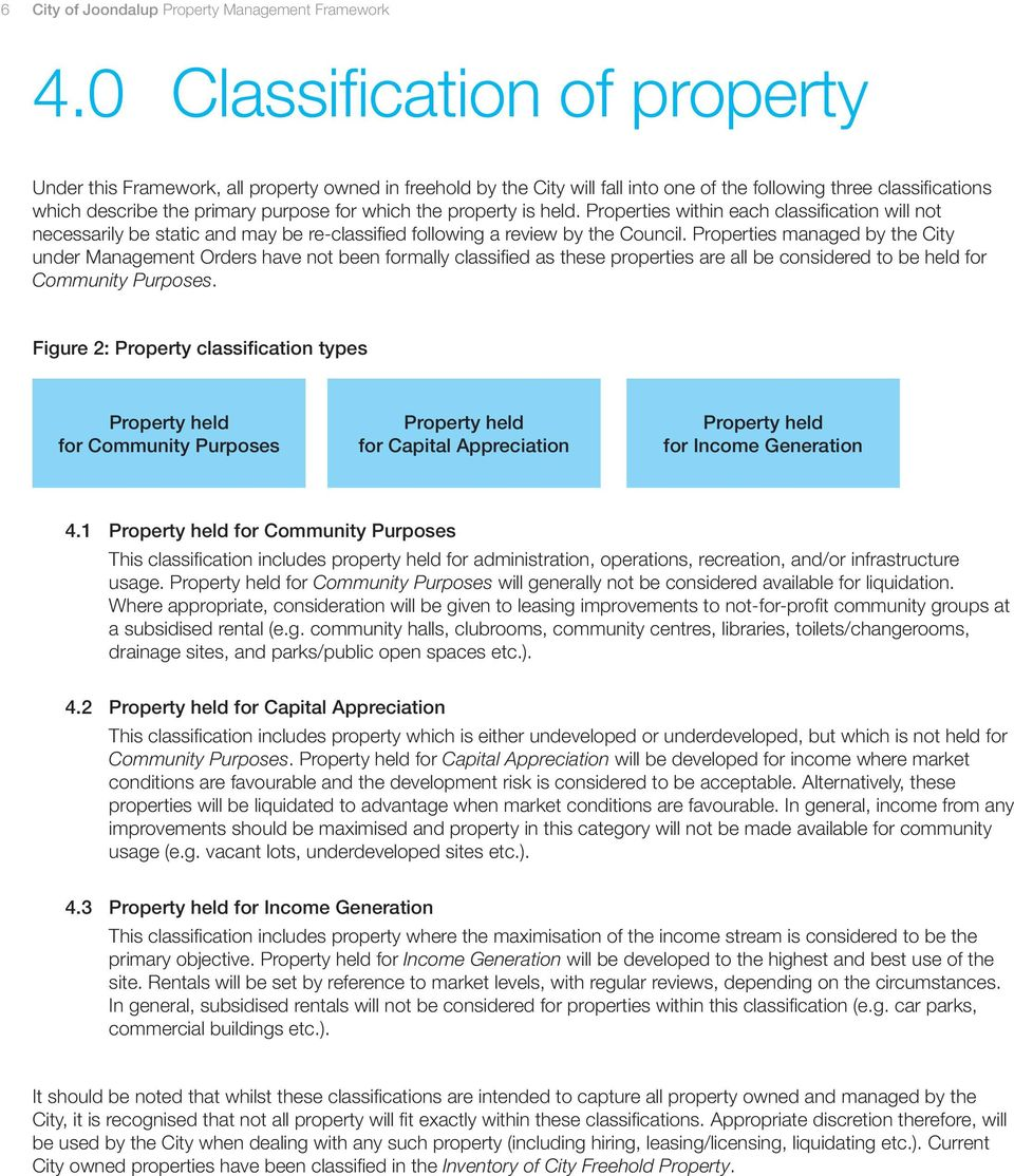 the property is held. Properties within each classification will not necessarily be static and may be re-classified following a review by the Council.