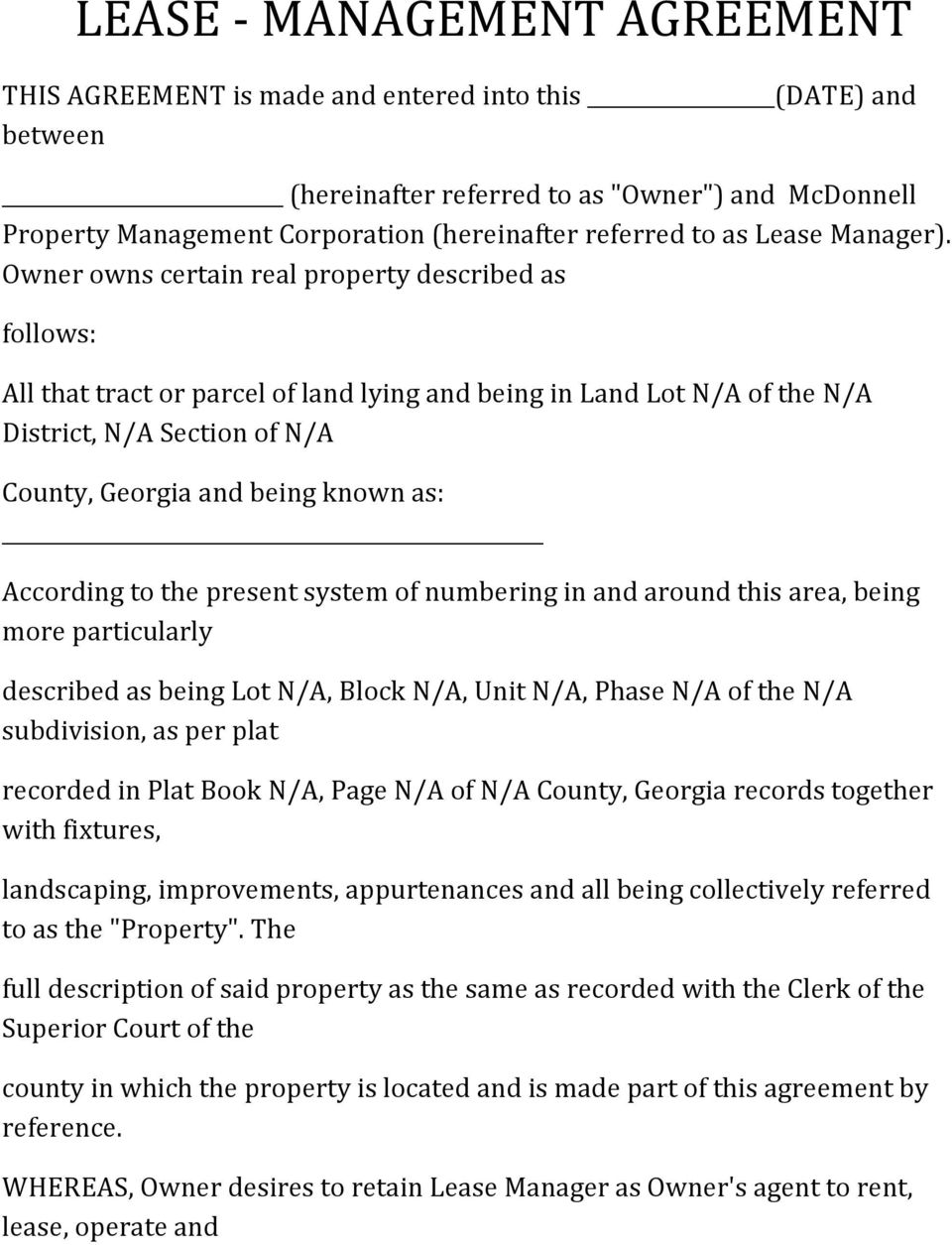 Owner owns certain real property described as follows: All that tract or parcel of land lying and being in Land Lot N/A of the N/A District, N/A Section of N/A County, Georgia and being known as: