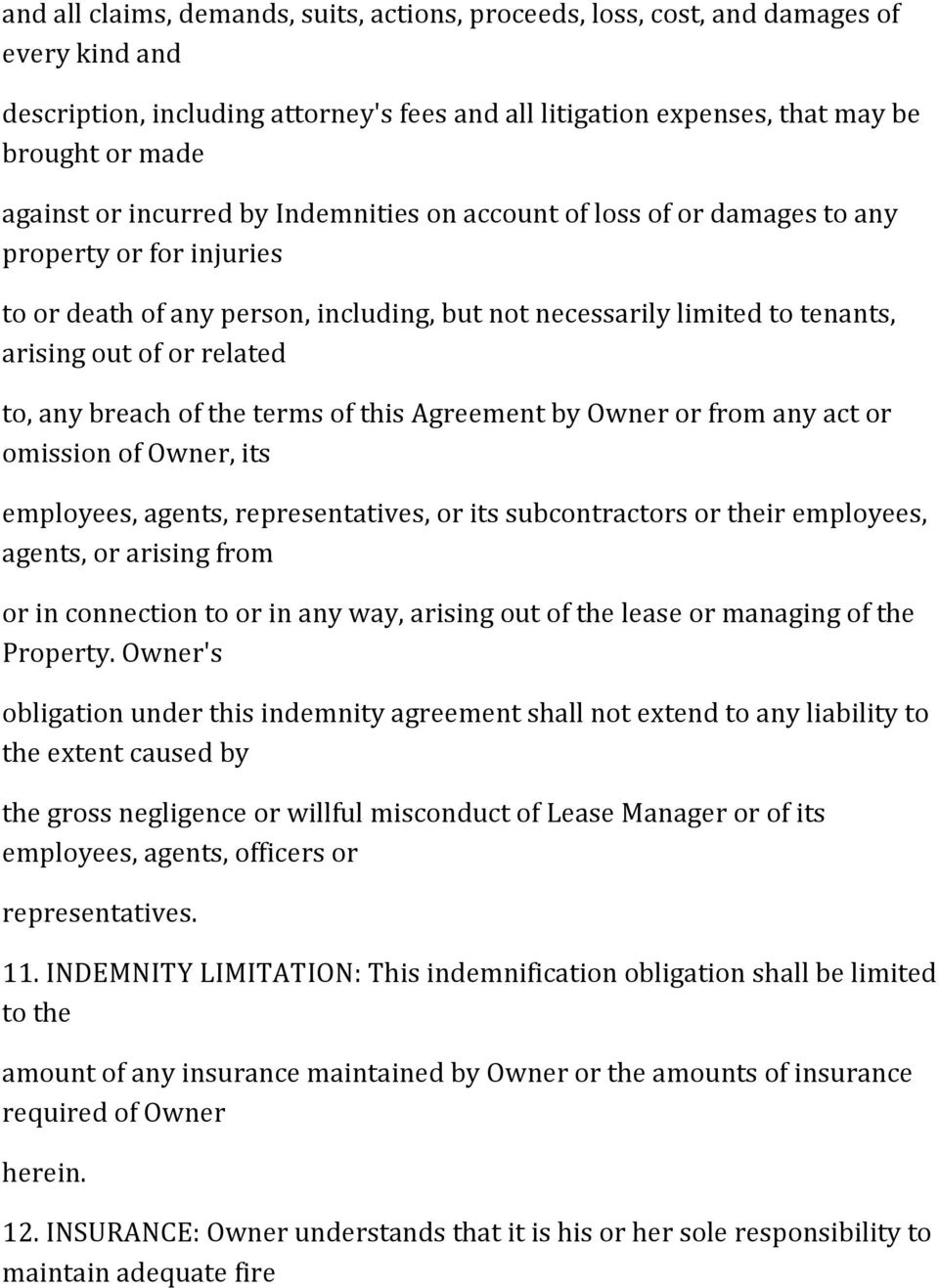 any breach of the terms of this Agreement by Owner or from any act or omission of Owner, its employees, agents, representatives, or its subcontractors or their employees, agents, or arising from or