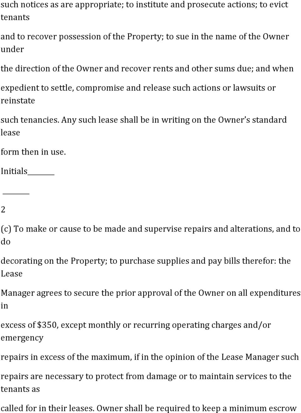 Any such lease shall be in writing on the Owner s standard lease form then in use.