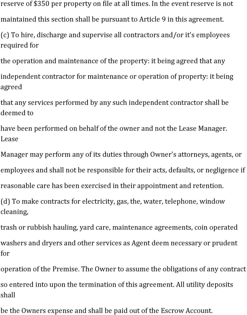 or operation of property: it being agreed that any services performed by any such independent contractor shall be deemed to have been performed on behalf of the owner and not the Lease Manager.