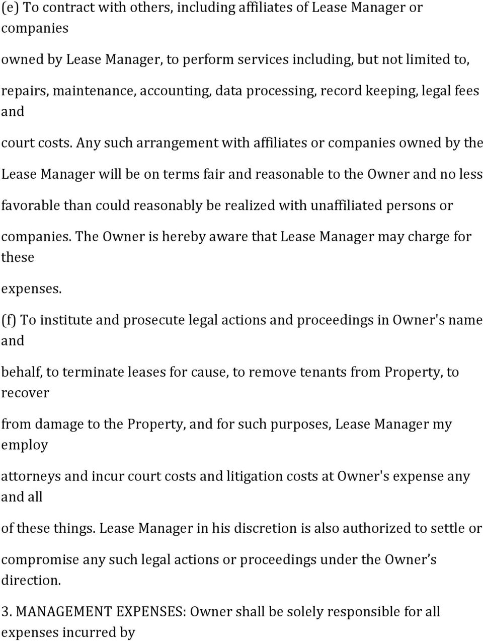 Any such arrangement with affiliates or companies owned by the Lease Manager will be on terms fair and reasonable to the Owner and no less favorable than could reasonably be realized with