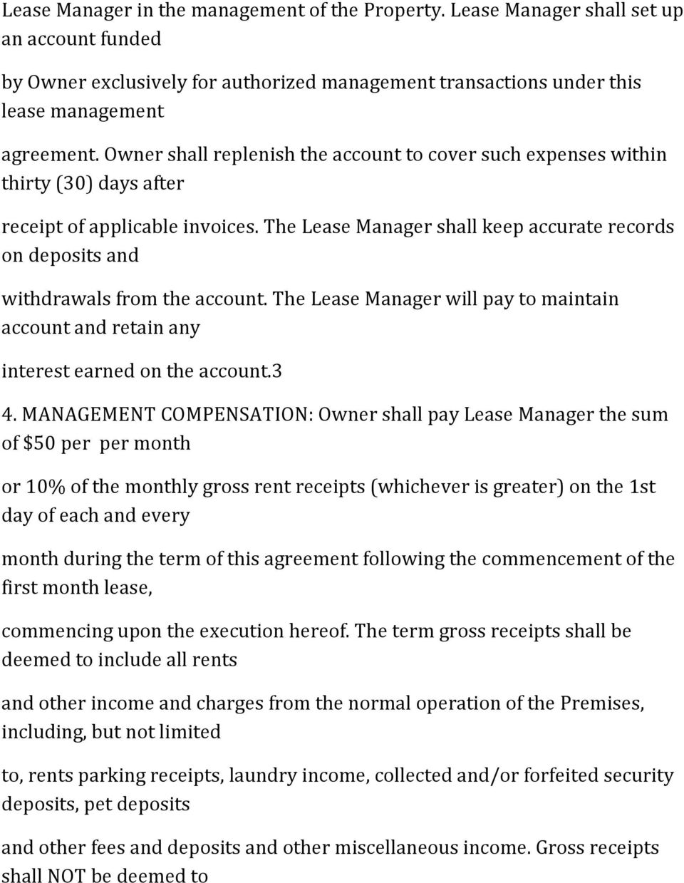 The Lease Manager shall keep accurate records on deposits and withdrawals from the account. The Lease Manager will pay to maintain account and retain any interest earned on the account.3 4.
