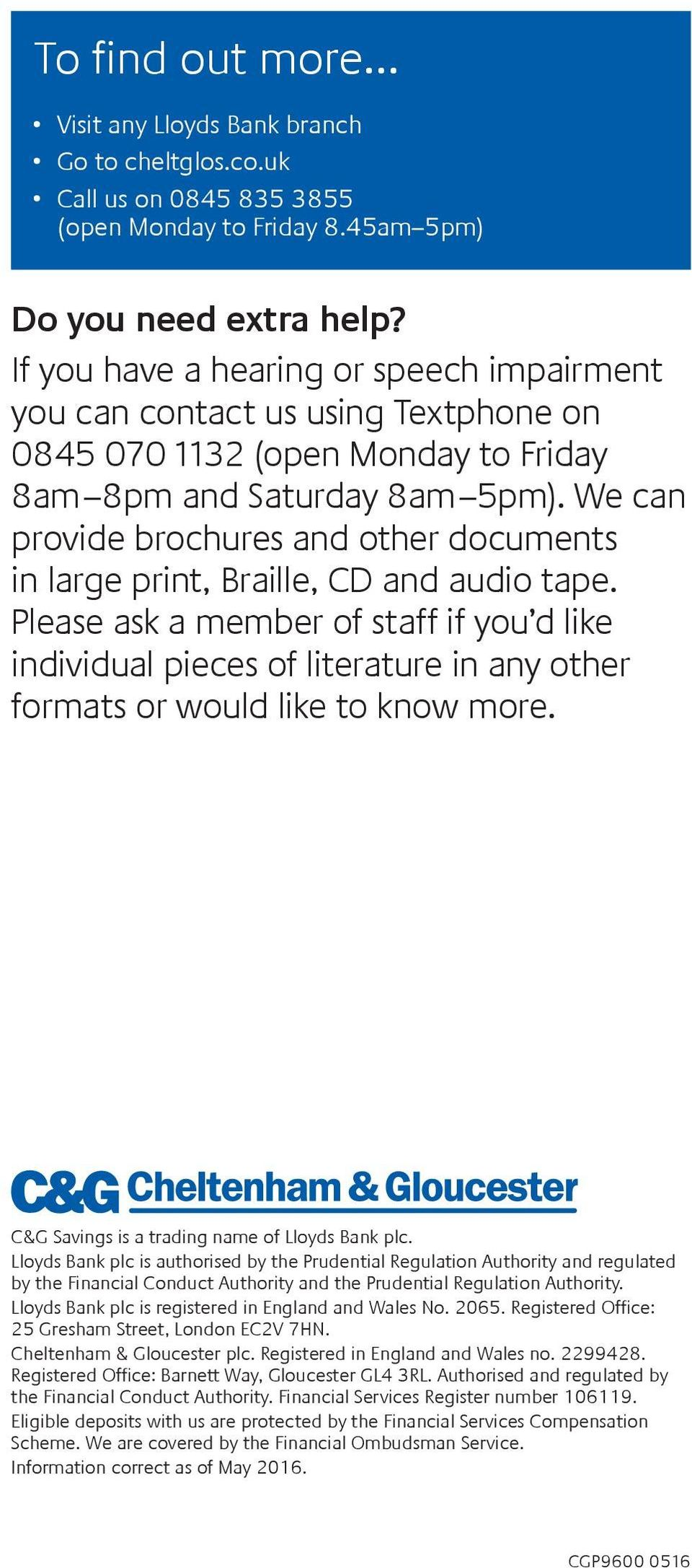 We can provide brochures and other documents in large print, Braille, CD and audio tape.