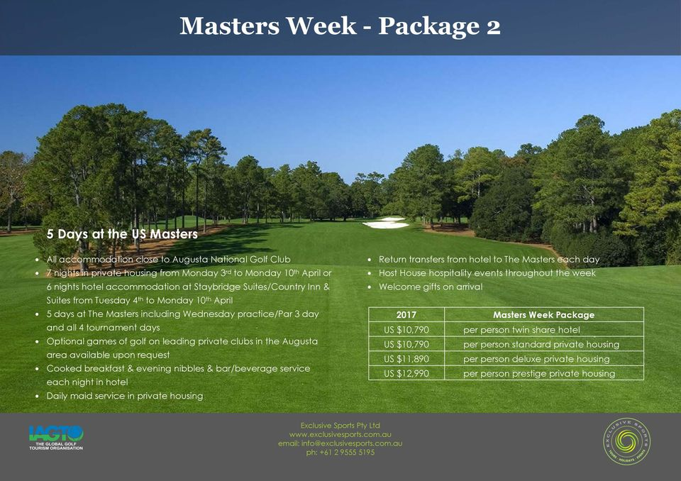 of golf on leading private clubs in the Augusta area available upon request Cooked breakfast & evening nibbles & bar/beverage service each night in hotel Daily maid service in private housing Return