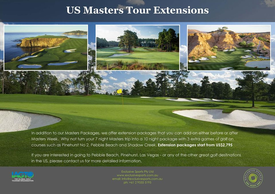 Why not turn your 7 night Masters trip into a 10 night package with 3 extra games of golf on courses such as Pinehurst No 2,