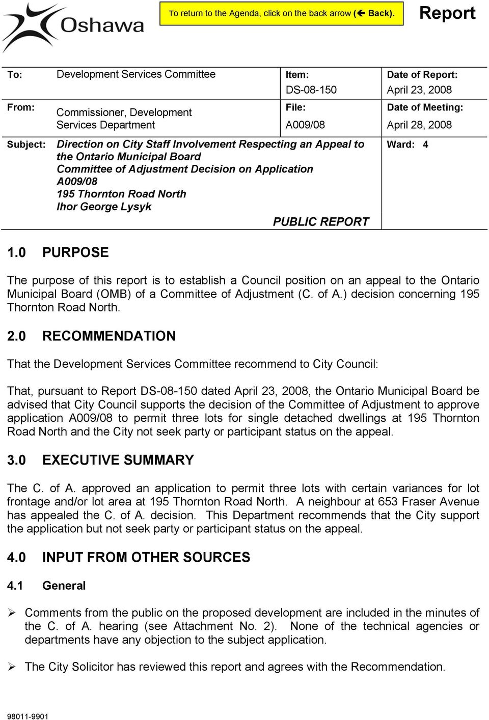 Ward: 4 1.0 PURPOSE The purpose of this report is to establish a Council position on an appeal to the Ontario Municipal Board (OMB) of a Committee of Adjustment (C. of A.) decision concerning 195 Thornton Road North.