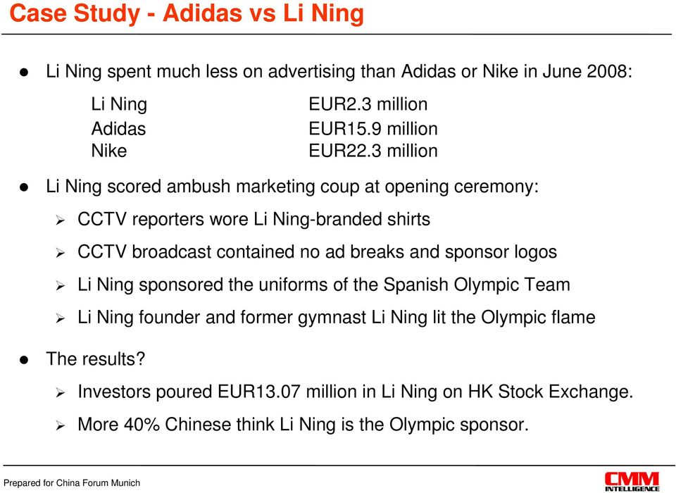 3 million Li Ning scored ambush marketing coup at opening ceremony: CCTV reporters wore Li Ning-branded shirts CCTV broadcast contained no ad