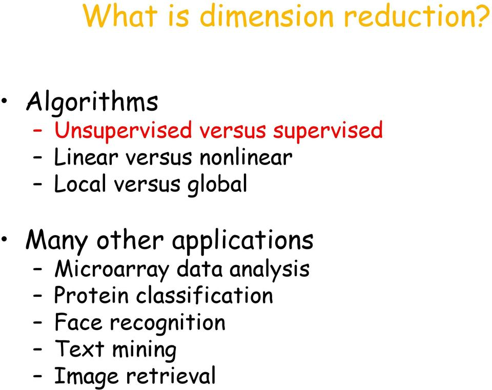 nonlinear Local versus global Many other applications