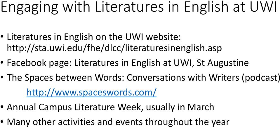 asp Facebook page: Literatures in English at UWI, St Augustine The Spaces between Words: