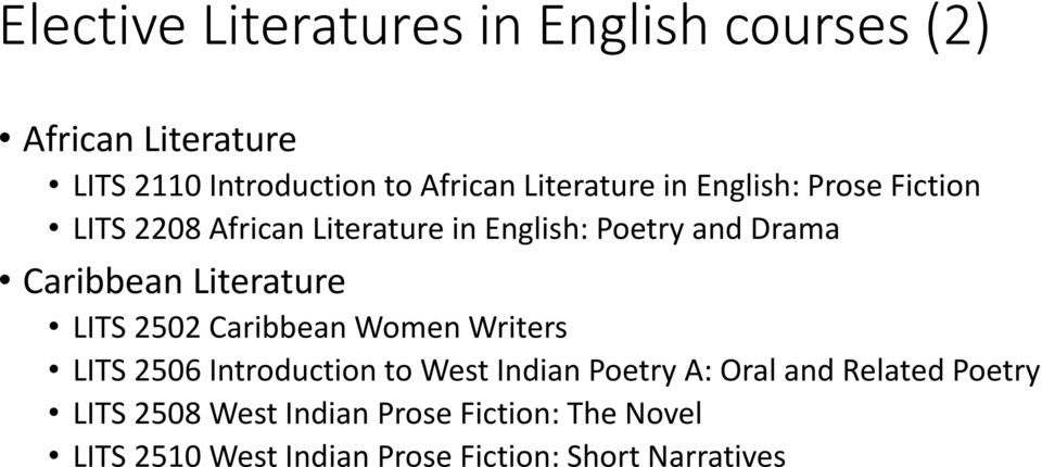 Literature LITS 2502 Caribbean Women Writers LITS 2506 Introduction to West Indian Poetry A: Oral and