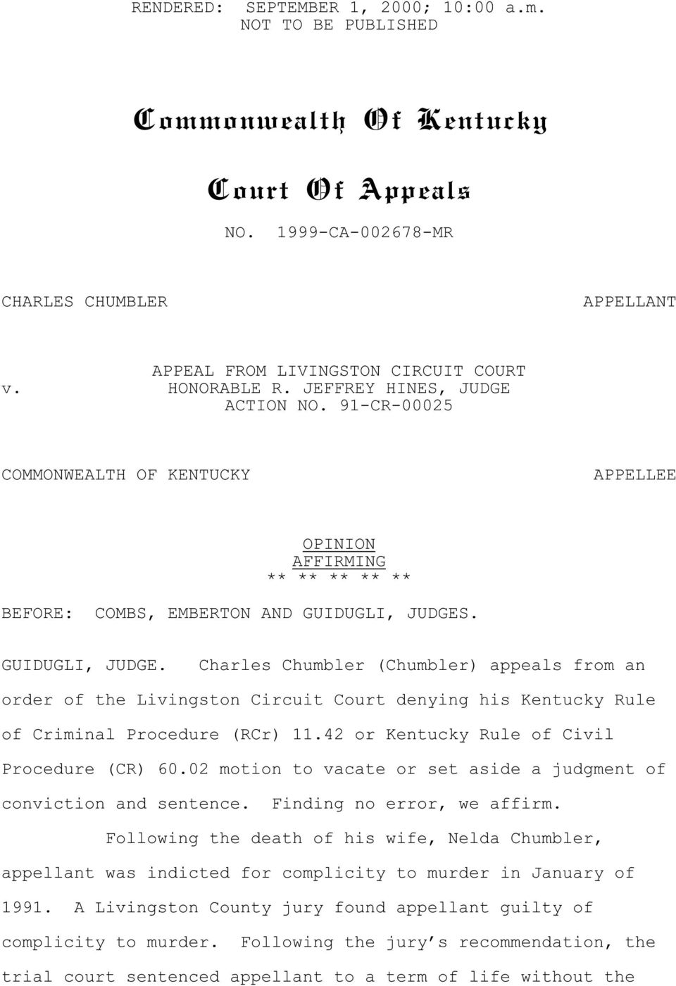 . GUIDUGLI, JUDGE. Charles Chumbler (Chumbler) appeals from an order of the Livingston Circuit Court denying his Kentucky Rule of Criminal Procedure (RCr) 11.