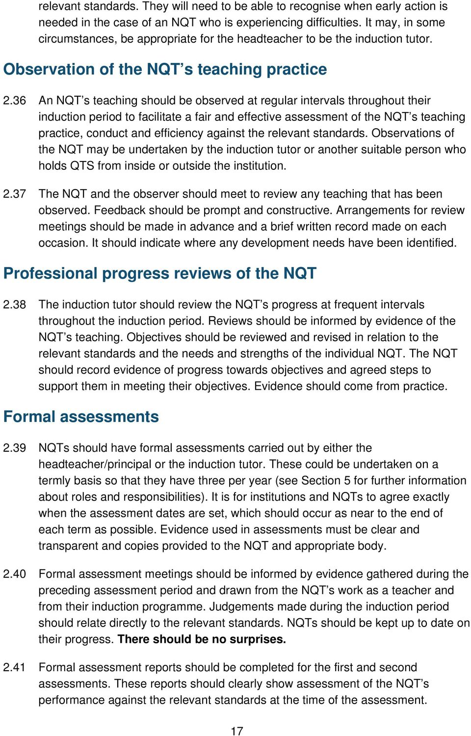 36 An NQT s teaching should be observed at regular intervals throughout their induction period to facilitate a fair and effective assessment of the NQT s teaching practice, conduct and efficiency
