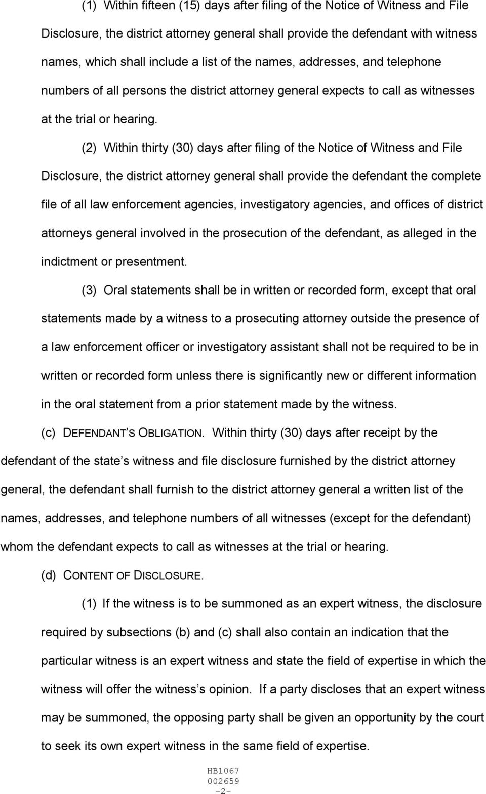 (2) Within thirty (30) days after filing of the Notice of Witness and File Disclosure, the district attorney general shall provide the defendant the complete file of all law enforcement agencies,