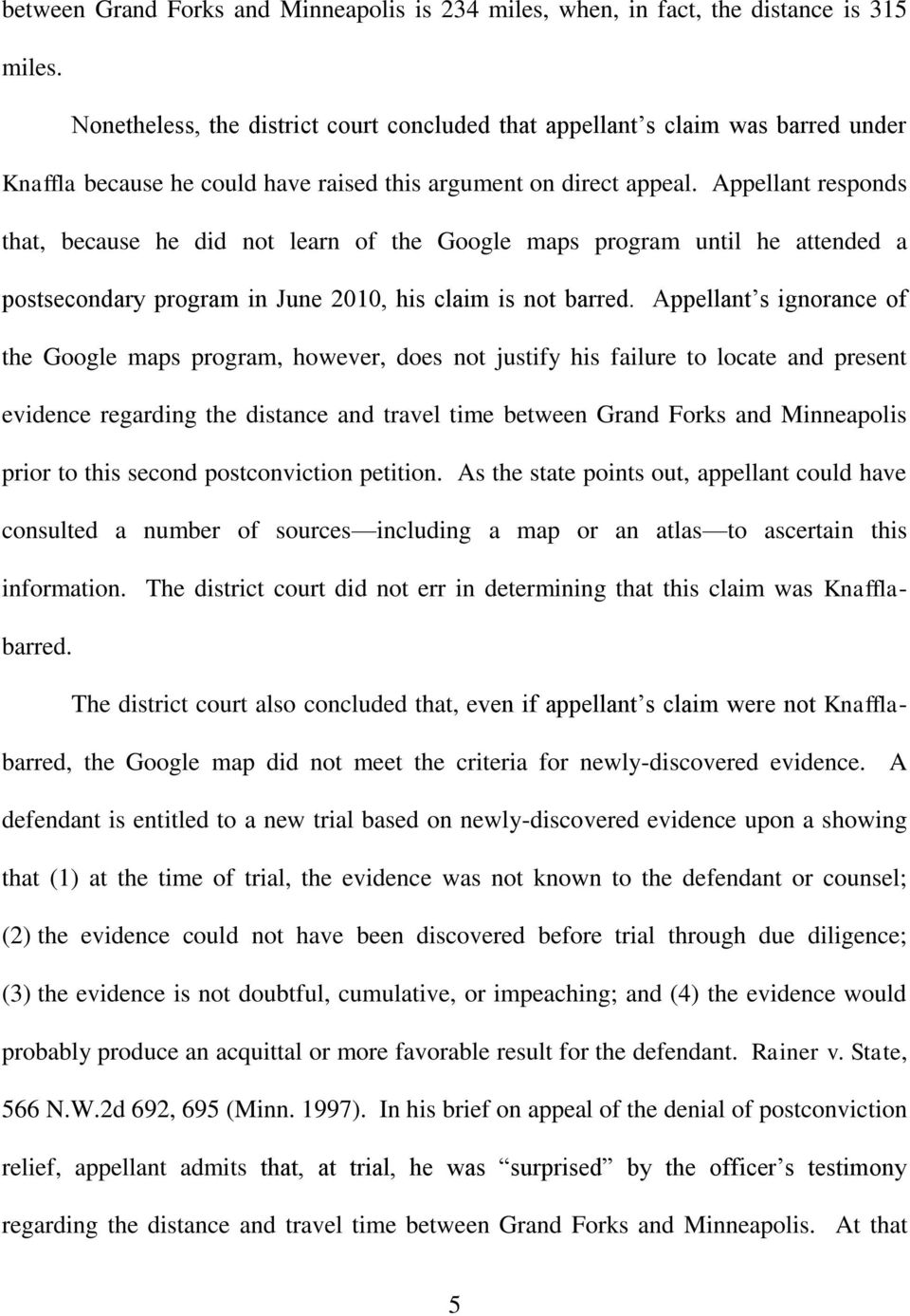 Appellant responds that, because he did not learn of the Google maps program until he attended a postsecondary program in June 2010, his claim is not barred.