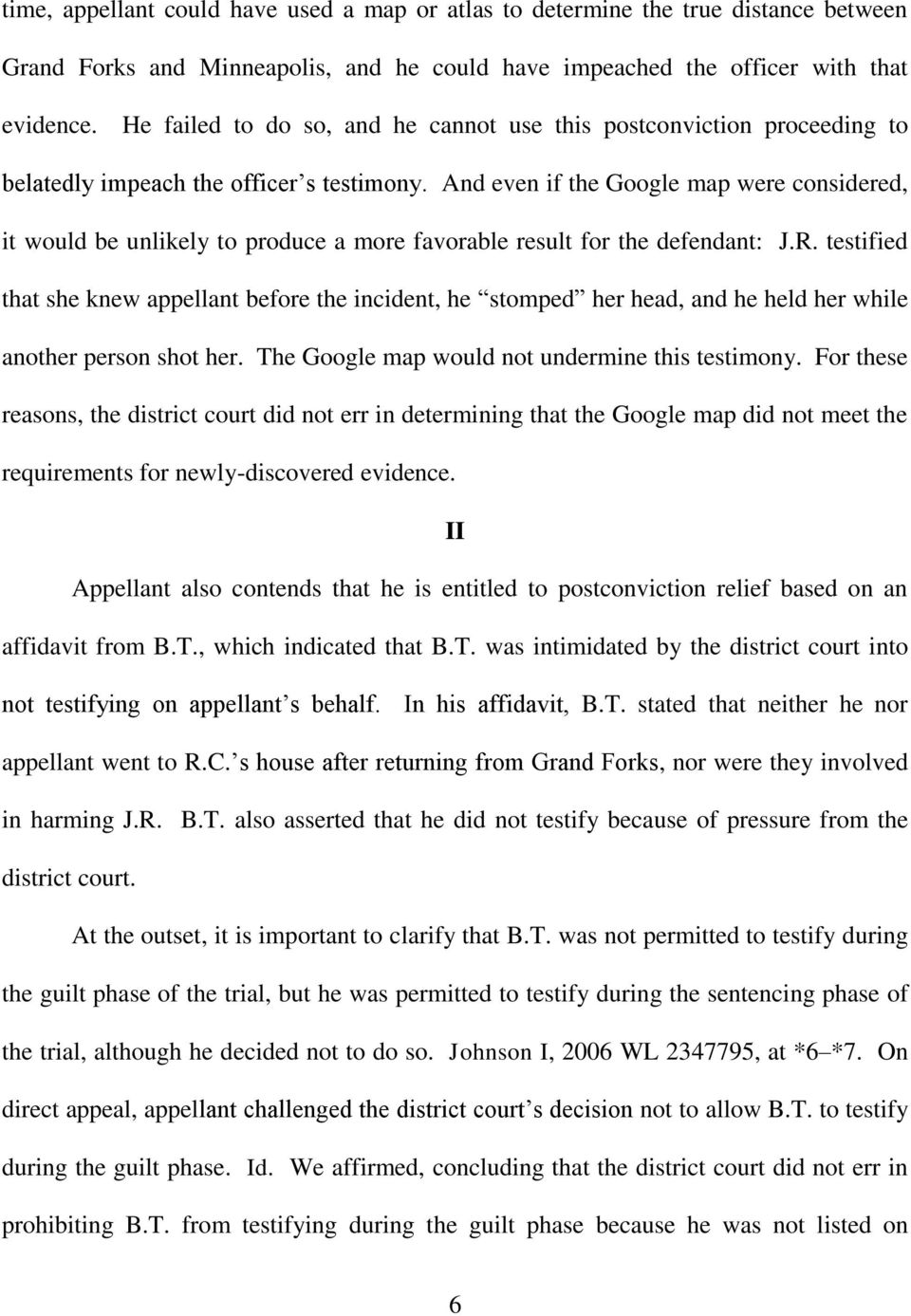 And even if the Google map were considered, it would be unlikely to produce a more favorable result for the defendant: J.R.