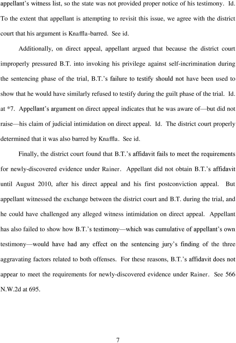 Additionally, on direct appeal, appellant argued that because the district court improperly pressured B.T.